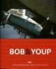 Youp van 't Hek (tekst) & Bob Bronshoff (foto's), Bob & Youp