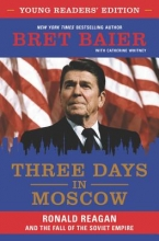 Baier, Bret Three Days in Moscow Young Readers` Edition
