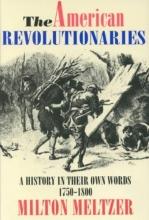 Meltzer, Milton The American Revolutionaries