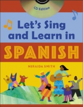 Neraida Smith Let`s Sing and Learn in Spanish (Book + Audio CD)