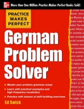 Ed Swick Practice Makes Perfect German Problem Solver
