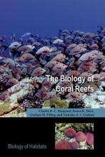 Charles R.C. Sheppard,   Simone Davy,   Graham M. Pilling,   Nicholas Graham The Biology of Coral Reefs