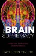 Kathleen Taylor The Brain Supremacy