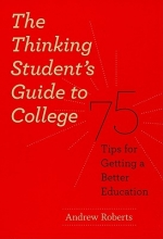 Roberts, Andrew The Thinking Student`s Guide to College