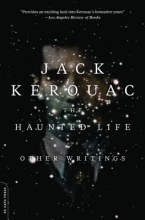 Kerouac, Jack The Haunted Life And Other Writings