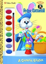 Golden Books A Colorful Easter (Peter Cottontail) [With Brush & Paints]