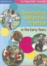 Alice Paige-Smith,   Anna Craft Developing Reflective Practice in the Early Years