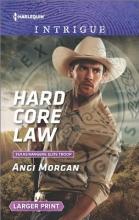 Morgan, Angi Hard Core Law