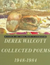 Walcott, Derek Derek Walcott Collected Poems 1948-1984