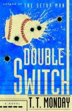 Monday, T. T. Double Switch