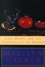 Marilyn Hacker Love, Death, and the Changing of the Seasons