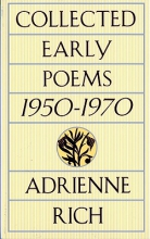 Rich, Adrienne Collected Early Poems 1950-1970