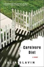 Slavin, Julia Carnivore Diet - A Novel