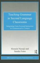 Hossein Nassaji,   Sandra S. Fotos Teaching Grammar in Second Language Classrooms