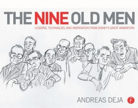 Deja, Andreas Nine Old Men: Lessons, Techniques, and Inspiration from Disn