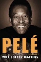 Pele Why Soccer Matters