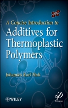 Fink, Johannes Karl A Concise Introduction to Additives for Thermoplastic Polymers