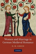 Green, D. H. Women and Marriage in German Medieval Romance