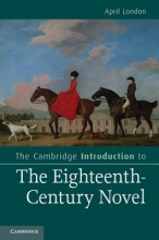 London, April The Cambridge Introduction to the Eighteenth-Century Novel
