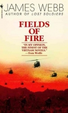 Webb, James H. Fields of Fire