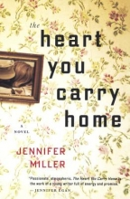 Miller, Jennifer The Heart You Carry Home