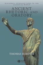 Habinek, Thomas Ancient Rhetoric and Oratory