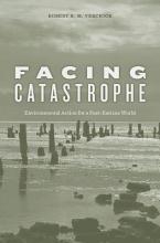 Verchick, Robert R. M. Facing Catastrophe - Environmental Action for a Post-Katrina World