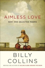 Collins, Billy Aimless Love