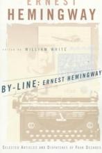 Hemingway, Ernest,   White, William By-Line, Ernest Hemingway