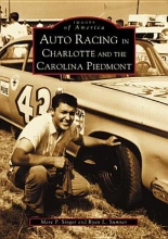 Singer, Marc P. Auto Racing in Charlotte and the Carolina Piedmont
