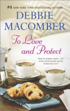 Macomber, Debbie To Love and Protect