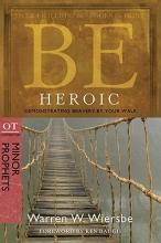 Warren Wiersbe Be Heroic