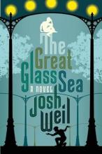 Weil, Josh The Great Glass Sea