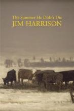 Harrison, Jim The Summer He Didn`t Die