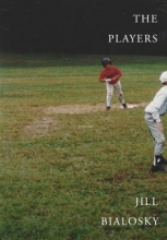 Bialosky, Jill The Players