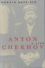 Rayfield, Donald Anton Chekhov