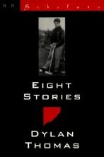 Thomas, Dylan Eight Stories