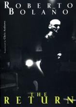 Bolano, Roberto The Return