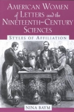 Baym, Nina American Women of Letters and the Nineteenth-Century Sciences