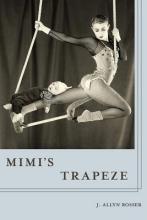 Rosser, J. Allyn Mimi`s Trapeze