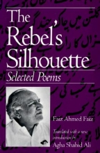Faiz, Faiz Ahmed The Rebel`s Silhouette