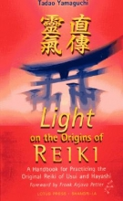 Yamaguchi, Tadao Light on the Origins of Reiki