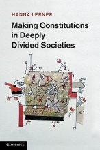 Lerner, Hanna Making Constitutions in Deeply Divided Societies