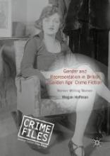 Hoffman, Megan Gender and Representation in British `Golden Age` Crime Fiction