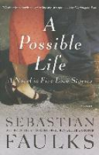Faulks, Sebastian A Possible Life