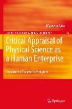 Mansoor Niaz Critical Appraisal of Physical Science as a Human Enterprise