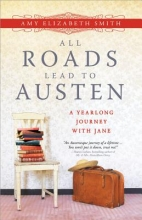 Smith, Amy Elizabeth All Roads Lead to Austen