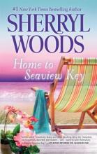 Woods, Sherryl Home to Seaview Key