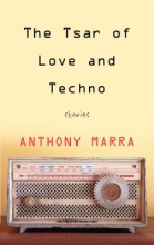 Marra, Anthony The Tsar of Love and Techno