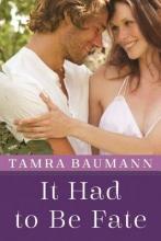 Baumann, Tamra It Had to Be Fate